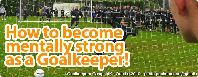 Become Mentally Strong as a Goalkeeper